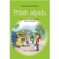 Příběh odpadu - Kateřina Gančarčíková