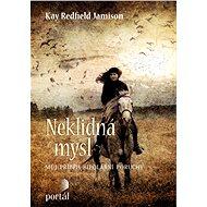 Neklidná mysl - Kay Redfield Jamison