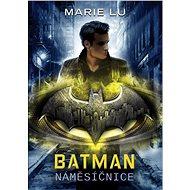 Batman - Náměsíčnice - Elektronická kniha