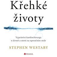 Křehké životy - Stephen Westaby