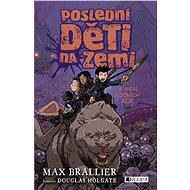 Poslední děti na Zemi a král nočních můr - Max Brallier