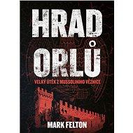 Hrad orlů - Mark Felton