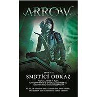 Arrow - Smrtící odkaz - Elektronická kniha