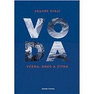 Voda včera, dnes a zítra - Elektronická kniha