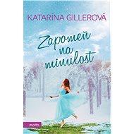 Zapomeň na minulost - Katarína Gillerová