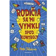 Rodičia sa mi vymkli spod kontroly (SK) - Elektronická kniha