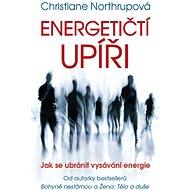 Energetičtí upíři - Christiane Northrupová