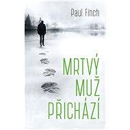 Mrtvý muž přichází - Paul Finch