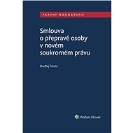 Smlouva o přepravě osoby v novém soukromém právu - Elektronická kniha