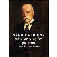 Národ a dějiny jako sociologický problém - Elektronická kniha
