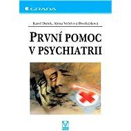 První pomoc v psychiatrii - Elektronická kniha