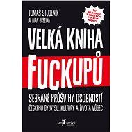 Velká kniha fuckupů - Ivan Brezina