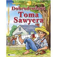 Dobrodružství Toma Sawyera – pro děti - Elektronická kniha