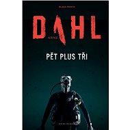 Pět plus tři - Arne Dahl