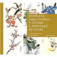 Rostlina jako symbol v čínské a japonské kultuře - Elektronická kniha