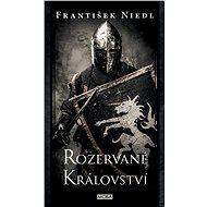 Rozervané království - František Niedl, 288 stran