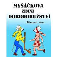 Myšáčkova zimní dobrodružství - Elektronická kniha