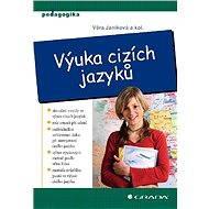 Výuka cizích jazyků - Věra Janíková, kolektiv a