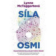 Síla osmi - Lynne McTaggartová