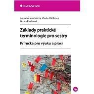 Základy praktické terminologie pro sestry - Elektronická kniha