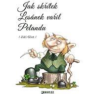 Jak skřítek Lesánek vařil Pelandu - Elektronická kniha