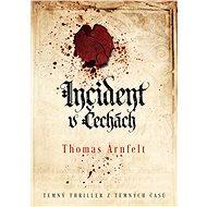 Incident v Čechách - Thomas Arnfelt