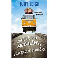 Ještě to nebalím, vzkazuje babička - Judy Leigh