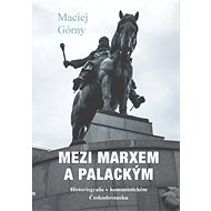 Mezi Marxem a Palackým - Elektronická kniha
