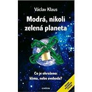 Modrá, nikoli zelená planeta - elektronické vydání - Prof. Ing. Václav Klaus CSc.