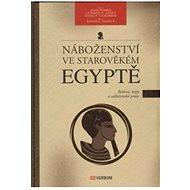 Náboženství ve starověkém Egyptě - John Baines