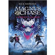 Magnus Chase a bohovia Asgardu – Loď mŕtvych (SK) - Rick Riordan