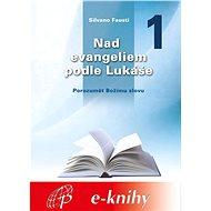 Nad evangeliem podle Lukáše - 1. díl - Elektronická kniha
