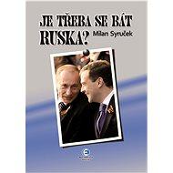 Je třeba se bát Ruska? - Elektronická kniha