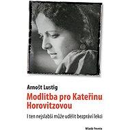 Modlitba pro Kateřinu Horovitzovou - Elektronická kniha