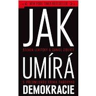 Jak umírá demokracie - Elektronická kniha