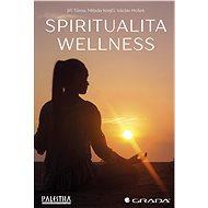 Spiritualita wellness - Elektronická kniha