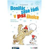 Bonifác zase řádí v psí školce - Elektronická kniha
