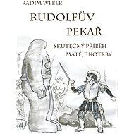 Rudolfův pekař - Elektronická kniha