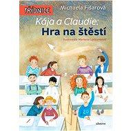 Kája a Claudie: Hra na štěstí - Michaela Fišarová