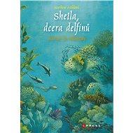 Sheila, dcera delfínů: Návrat do Atlantidy - Elektronická kniha