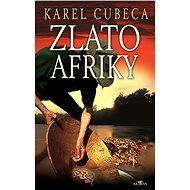 Zlato Afriky - Karel Cubeca