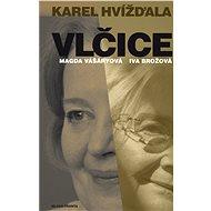 Vlčice: Rozhovory s Magdou Vášáryovou a Ivou Brožovou - Elektronická kniha
