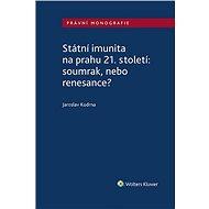 Státní imunita na prahu 21. století: soumrak, nebo renesance? - Elektronická kniha