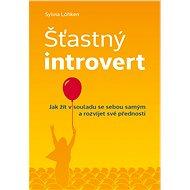 Šťastný introvert - Sylvia Löhken