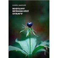 Rostliny způsobující otravy - Elektronická kniha