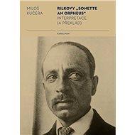 """Rilkovy """"Sonette an Orpheus"""" Interpretace (a překlad) - Elektronická kniha"""