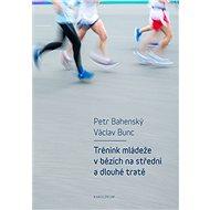 Trénink mládeže v bězích na střední a dlouhé tratě - Elektronická kniha