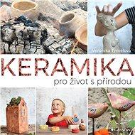 Keramika pro život s přírodou - Elektronická kniha