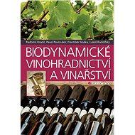 Biodynamické vinohradnictví a vinařství - Elektronická kniha