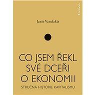 Co jsem řekl své dceři o ekonomii - Elektronická kniha